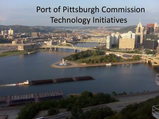 Port of Pittsburgh Commission Technology Initiatives