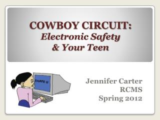 COWBOY CIRCUIT:  Electronic  Safety  &  Your  Teen