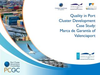 Quality in Port  Cluster Development Case  Study :  Marca de Garantía of Valenciaport