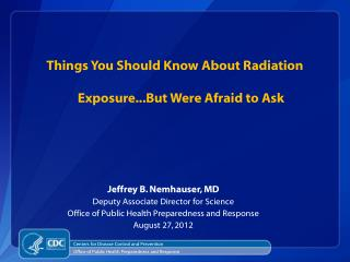 Things You Should Know About Radiation Exposure...But Were Afraid to Ask