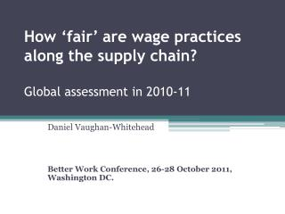 How 'fair' are wage practices along the supply chain? Global assessment in 2010-11