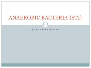 ANAEROBIC BACTERIA {ST1}