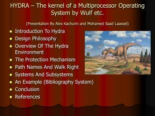 HYDRA   The kernel of a Multiprocessor Operating System by Wulf etc. Presentation By Alex Kachurin and Mohamed Saad Laas