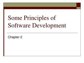 Some Principles of Software Development