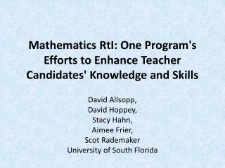 Mathematics  RtI : One Program's Efforts to Enhance Teacher Candidates' Knowledge and Skills