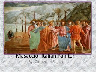 Masaccio- Italian Painter