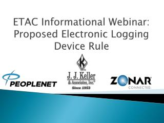 ETAC Informational  Webinar:  Proposed  Electronic Logging Device Rule