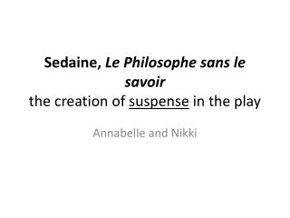 Sedaine ,  Le Philosophe sans le savoir the  creation of  suspense  in the play