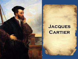 PPT - Jacques Cartier PowerPoint Presentation - ID:2159320