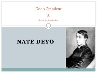 God�s Grandeur B y: Gerard Manley Hopkins