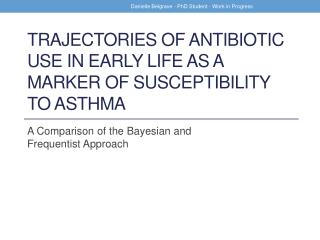Trajectories of Antibiotic Use in Early Life as a Marker of Susceptibility to Asthma