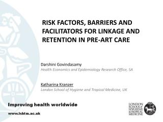 Risk factors, barriers and facilitators for linkage and retention in  pre-ART  care