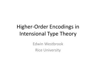 Higher-Order Encodings in  Intensional  Type Theory
