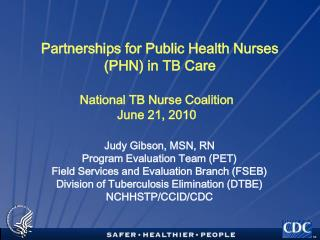 Partnerships for Public Health Nurses (PHN) in TB Care