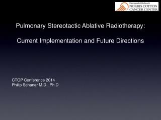 Pulmonary Stereotactic Ablative Radiotherapy:  Current Implementation and Future Directions