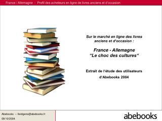 Sur le march  en ligne des livres anciens et d occasion :  France - Allemagne  Le choc des cultures    Extrait de l  tud