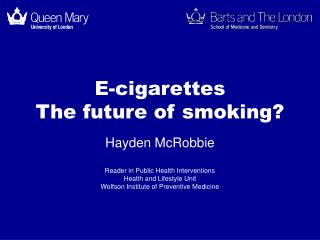 E-cigarettes The future of smoking?