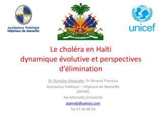 Le choléra en Haïti  dy namique évolutive  et perspectives d'élimination