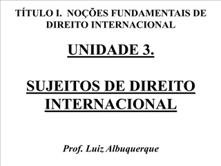 T TULO I.  NO  ES FUNDAMENTAIS DE DIREITO INTERNACIONAL
