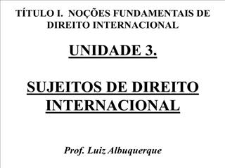 T TULO I.  NO  ES FUNDAMENTAIS DE DIREITO INTERNACIONAL