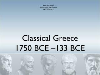 Classical Greece 1750 BCE –133 BCE