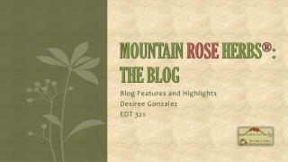 Blog Features and Highlights Desiree Gonzalez EDT 321