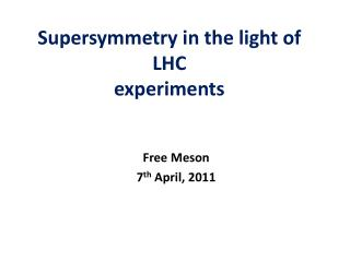 Supersymmetry  in the light of LHC experiments