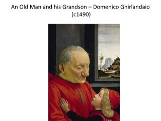 An Old Man and his Grandson –  Domenico  Ghirlandaio  (c1490)