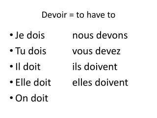 Devoir = to have to