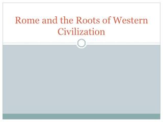 Rome and the Roots of Western Civilization