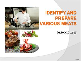 IDENTIFY AND PREPARE VARIOUS MEATS