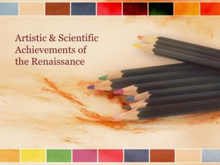 Artistic & Scientific Achievements of the Renaissance