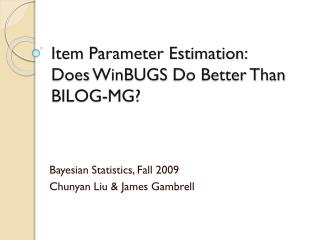 Item Parameter Estimation:  Does  WinBUGS  Do Better Than BILOG-MG?