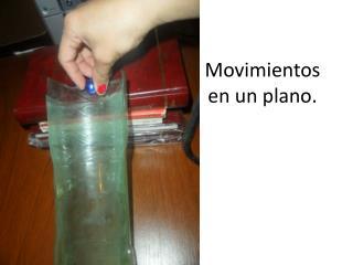 Movimientos en un plano.