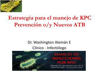 Estrategia para el manejo de KPC Prevención  o/y Nuevos  ATB