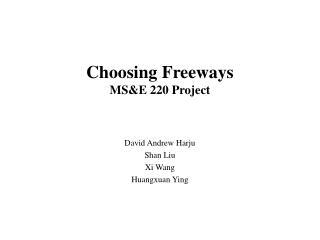Choosing  Freeways MS&E 220 Project