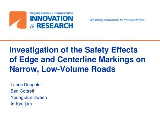 Investigation of the Safety Effects of Edge and Centerline Markings on Narrow, Low-Volume Roads
