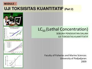 LC 50  (Lethal Concentration) SEBUAH PENDEKATAN DALAM  UJI TOKSISITAS KUANTITATIF