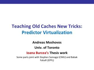 Teaching Old Caches New Tricks: Predictor  Virtualization
