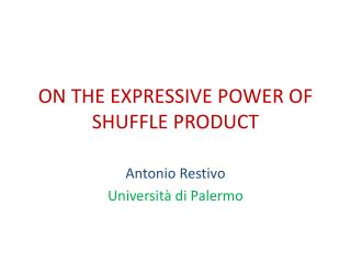 ON THE EXPRESSIVE POWER OF SHUFFLE PRODUCT