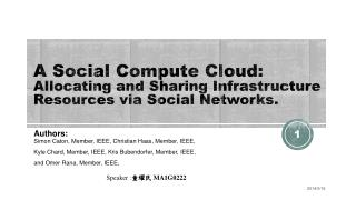A Social Compute Cloud:  Allocating and Sharing Infrastructure Resources via  Social  Networks.