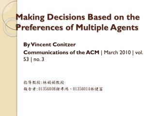 Making Decisions Based  on  the Preferences of Multiple Agents