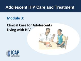 Module 3: Clinical Care for Adolescents Living with HIV