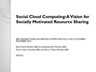 Social Cloud Computing:  A  Vision for Socially Motivated Resource Sharing