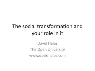The social transformation and your role in it