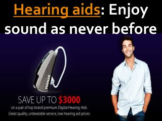 Hearing aids: Enjoy sound as never before
