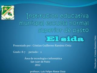 Institucion  educativa  munispal  escuela normal superior de pasto