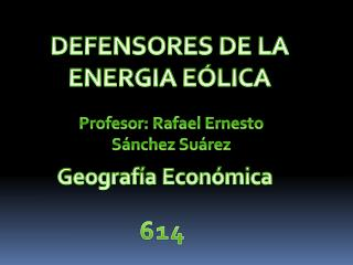 DEFENSORES DE LA ENERGIA EÓLICA