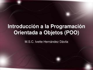 Introducción  a la  Programación Orientada a Objetos (POO)