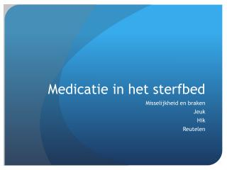 Medicatie in het sterfbed